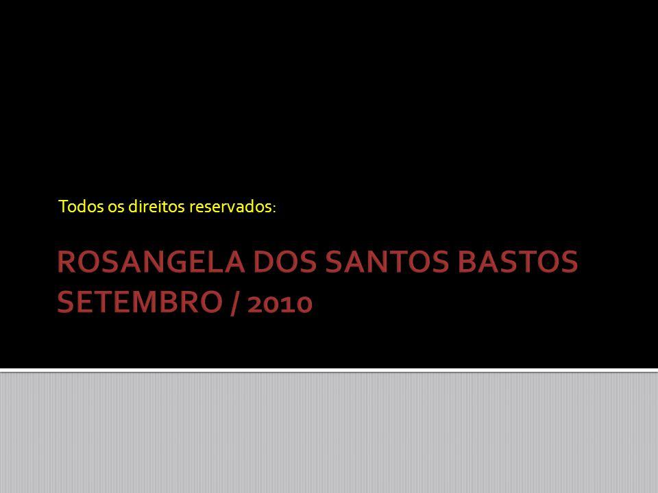 ROSANGELA DOS SANTOS BASTOS SETEMBRO / 2010