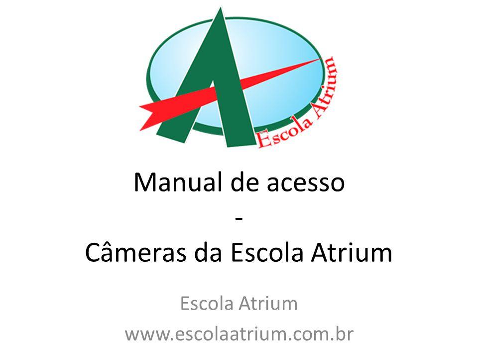 Manual de acesso - Câmeras da Escola Atrium