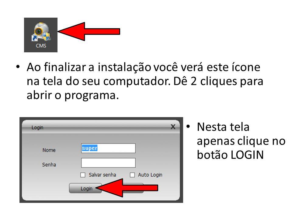 Ao finalizar a instalação você verá este ícone na tela do seu computador. Dê 2 cliques para abrir o programa.