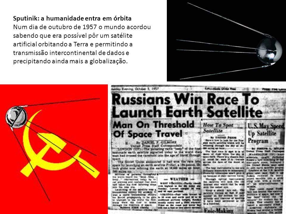 Sputinik: a humanidade entra em órbita