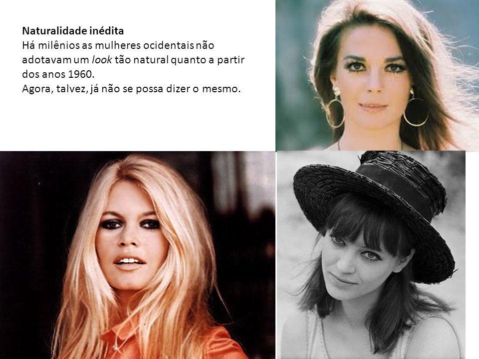 Naturalidade inédita Há milênios as mulheres ocidentais não adotavam um look tão natural quanto a partir dos anos 1960.