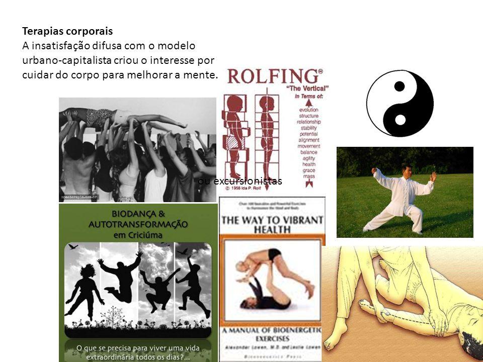 Terapias corporais A insatisfação difusa com o modelo urbano-capitalista criou o interesse por cuidar do corpo para melhorar a mente.