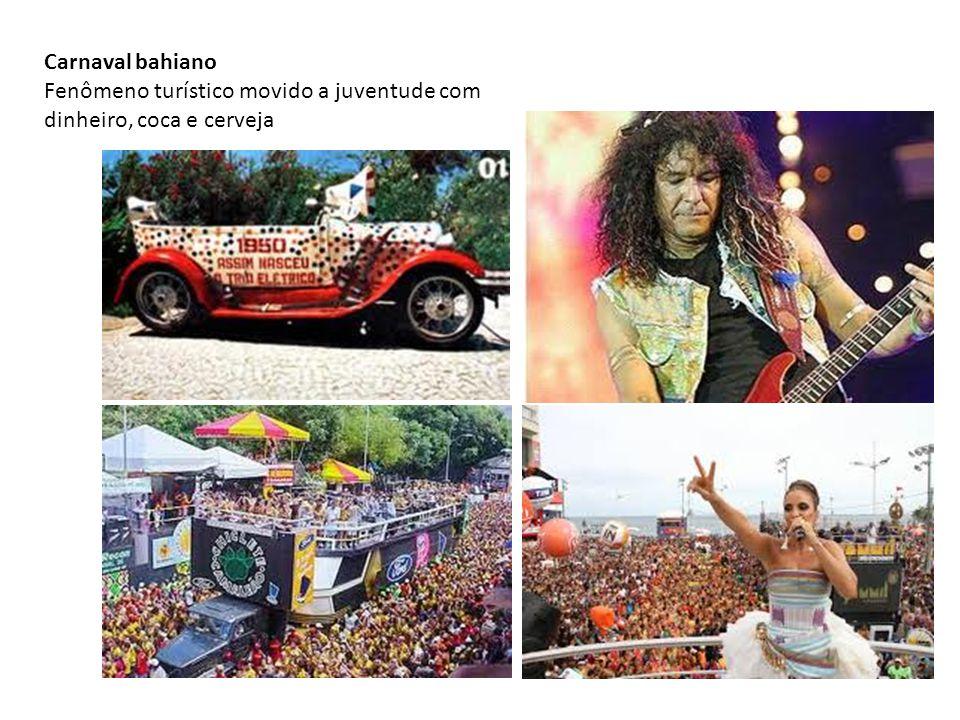 Carnaval bahiano Fenômeno turístico movido a juventude com dinheiro, coca e cerveja