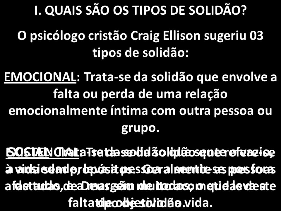 I. QUAIS SÃO OS TIPOS DE SOLIDÃO
