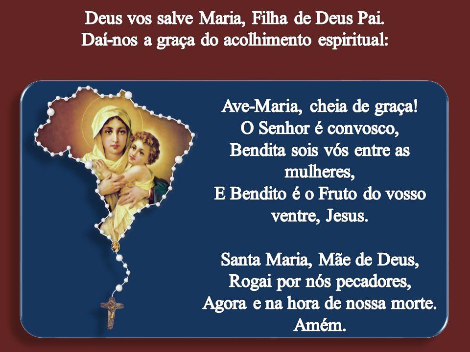 Deus vos salve Maria, Filha de Deus Pai