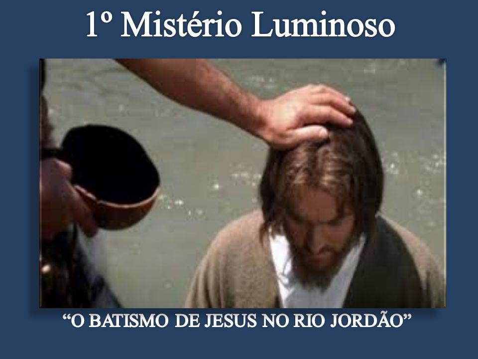 O BATISMO DE JESUS NO RIO JORDÃO