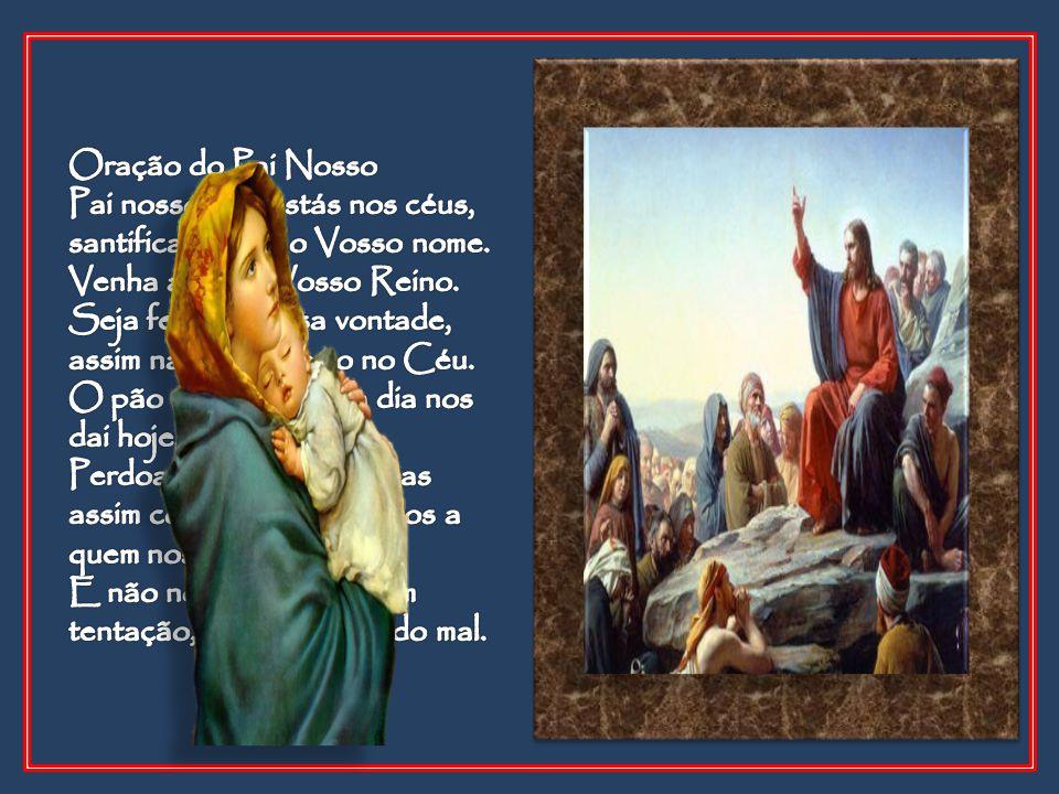 Oração do Pai Nosso Pai nosso que estás nos céus, santificado seja o Vosso nome. Venha a nós o Vosso Reino.