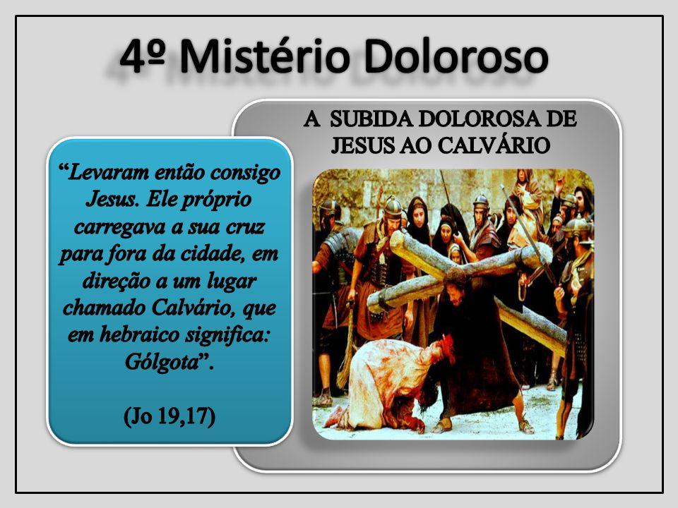 A SUBIDA DOLOROSA DE JESUS AO CALVÁRIO