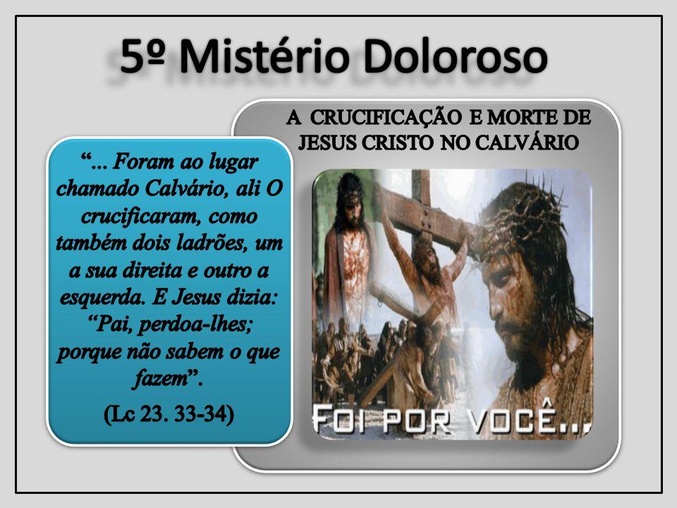 A CRUCIFICAÇÃO E MORTE DE JESUS CRISTO NO CALVÁRIO