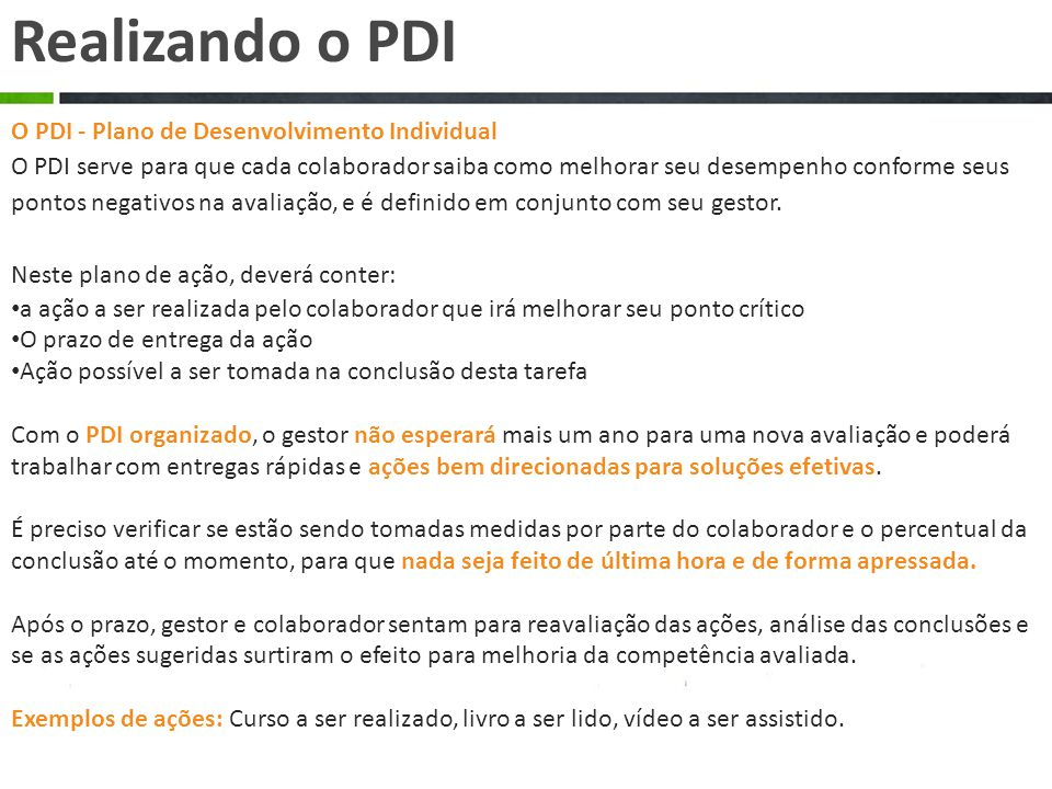 Realizando o PDI O PDI - Plano de Desenvolvimento Individual
