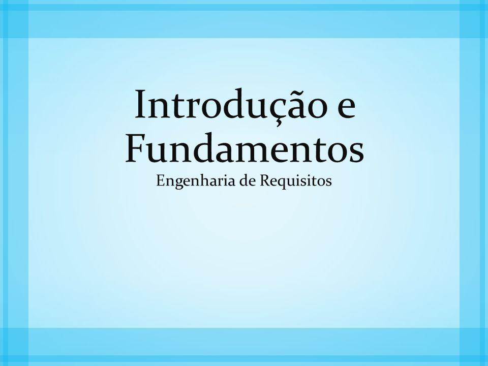 Introdução e Fundamentos Engenharia de Requisitos