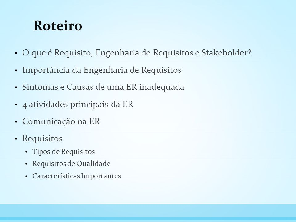 Roteiro O que é Requisito, Engenharia de Requisitos e Stakeholder