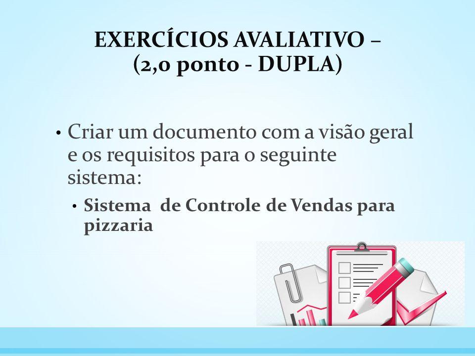 EXERCÍCIOS AVALIATIVO – (2,0 ponto - DUPLA)