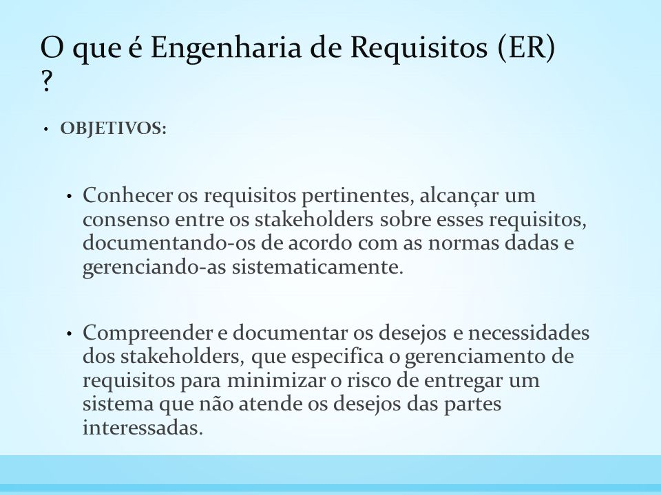 O que é Engenharia de Requisitos (ER)