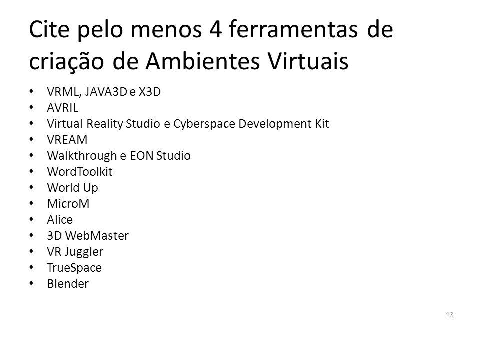 Cite pelo menos 4 ferramentas de criação de Ambientes Virtuais