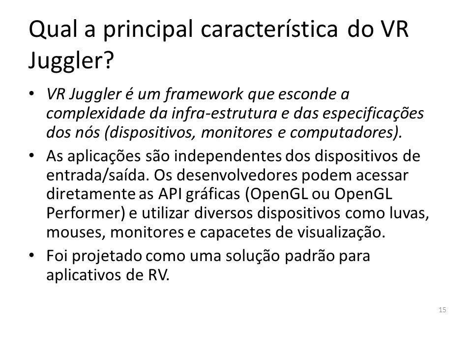 Qual a principal característica do VR Juggler