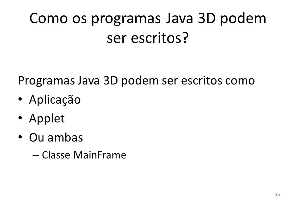 Como os programas Java 3D podem ser escritos
