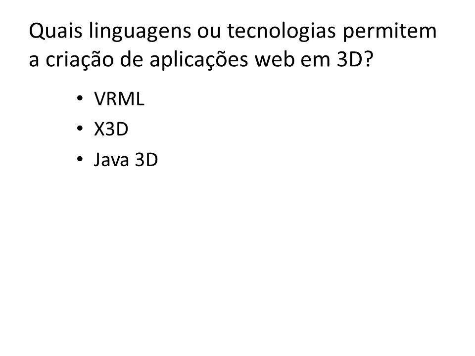 Quais linguagens ou tecnologias permitem a criação de aplicações web em 3D