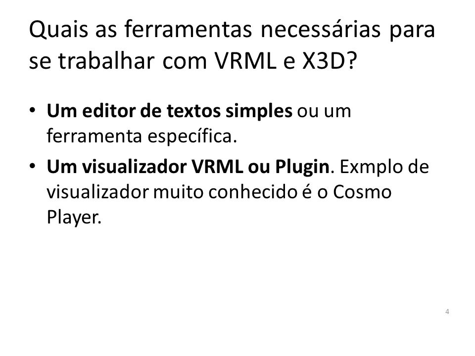 Quais as ferramentas necessárias para se trabalhar com VRML e X3D