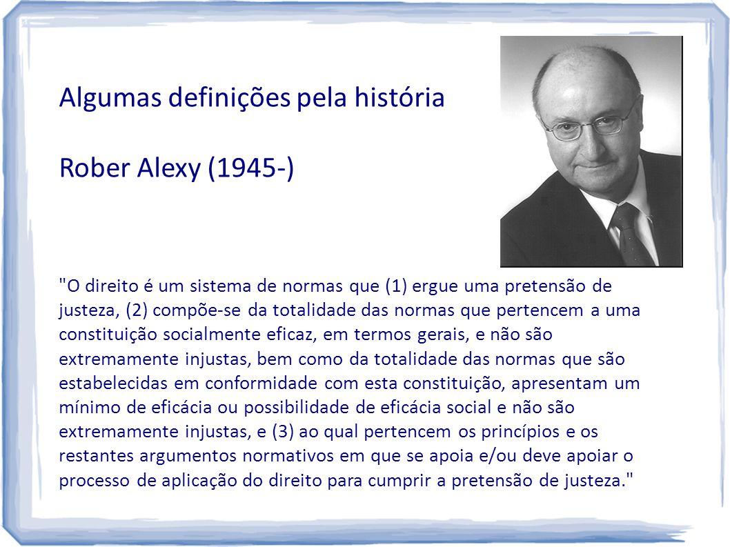 Algumas definições pela história Rober Alexy (1945-)