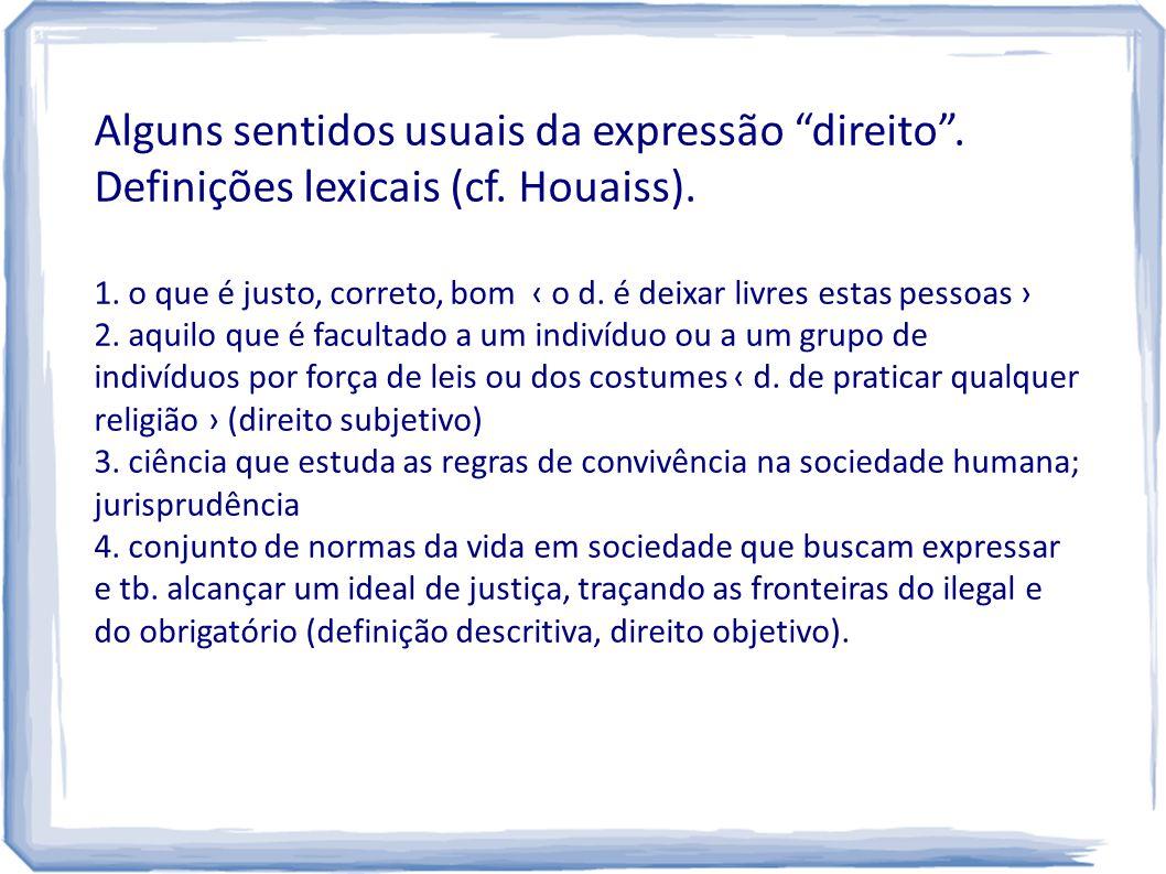 Alguns sentidos usuais da expressão direito . Definições lexicais (cf