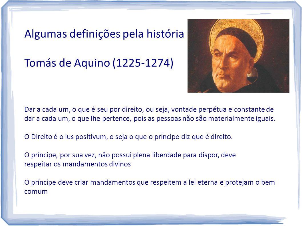 Algumas definições pela história Tomás de Aquino (1225-1274)