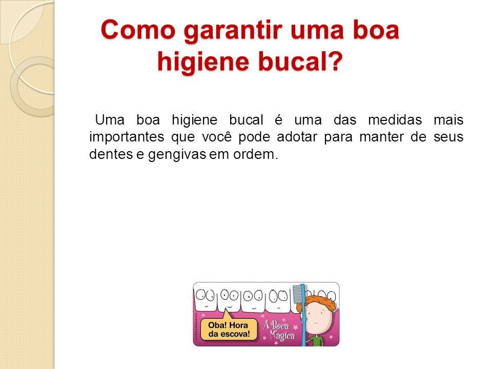 Como garantir uma boa higiene bucal