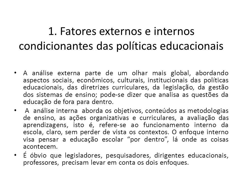 1. Fatores externos e internos condicionantes das políticas educacionais