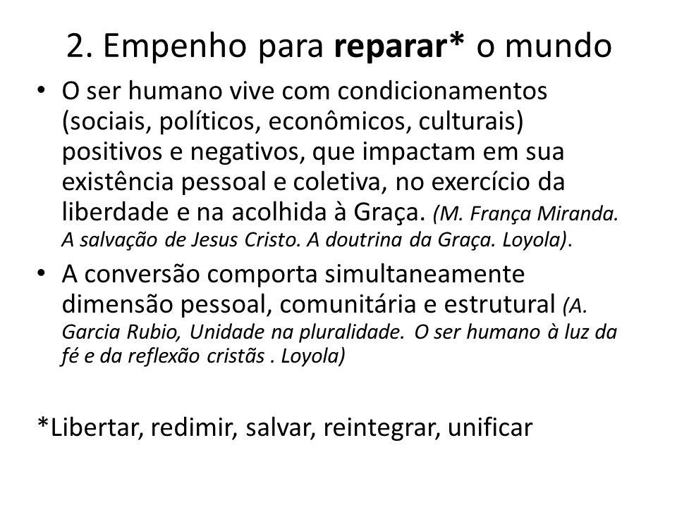 2. Empenho para reparar* o mundo