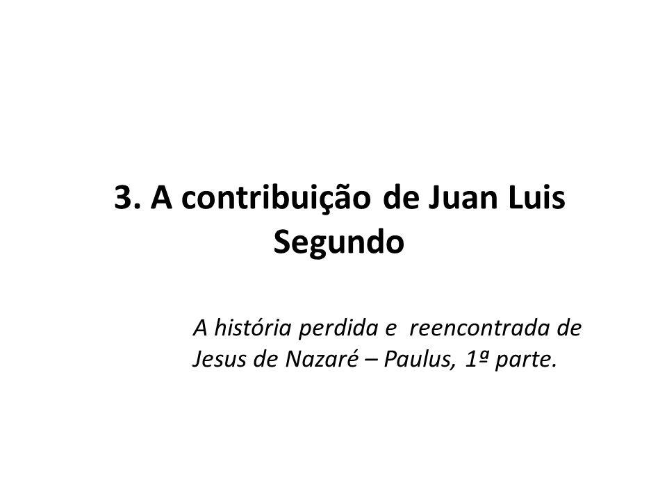 3. A contribuição de Juan Luis Segundo
