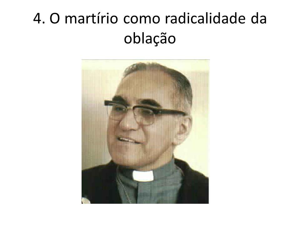 4. O martírio como radicalidade da oblação