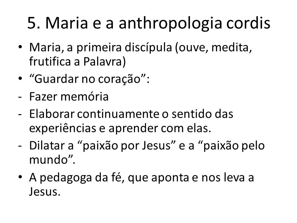 5. Maria e a anthropologia cordis