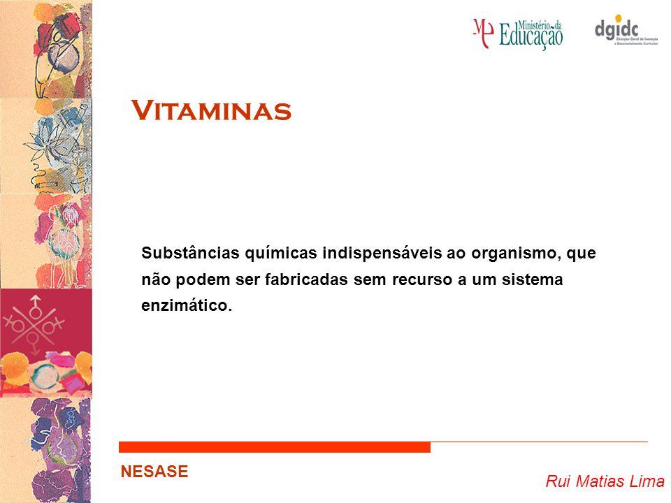 Vitaminas Substâncias químicas indispensáveis ao organismo, que não podem ser fabricadas sem recurso a um sistema enzimático.