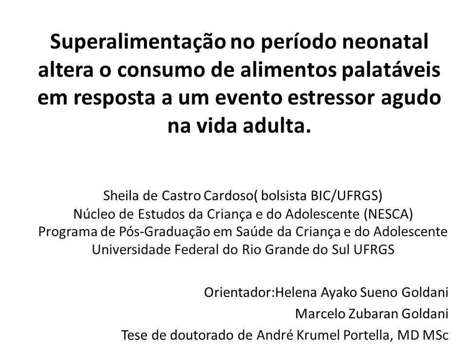 Superalimentação no período neonatal altera o consumo de alimentos palatáveis em resposta a um evento estressor agudo na vida adulta.