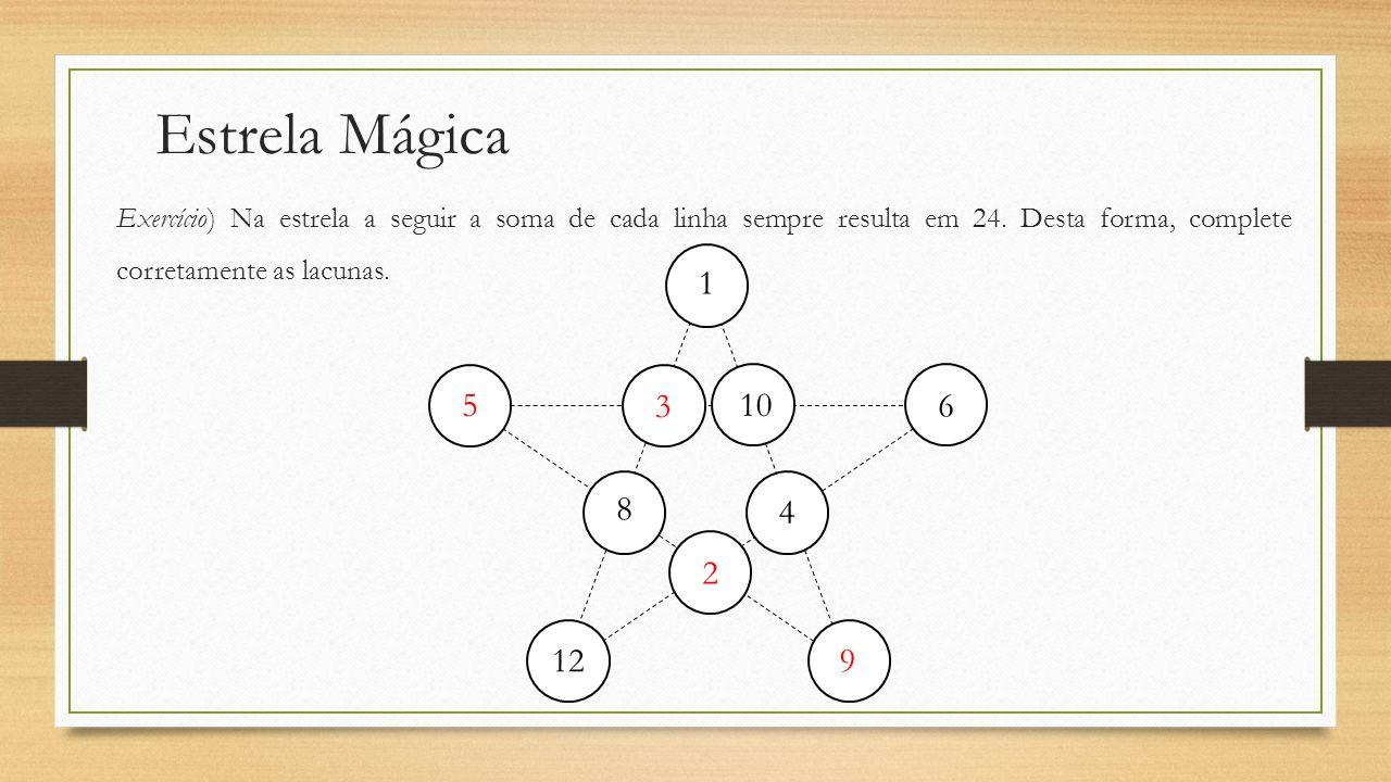 Estrela Mágica Exercício) Na estrela a seguir a soma de cada linha sempre resulta em 24. Desta forma, complete corretamente as lacunas.