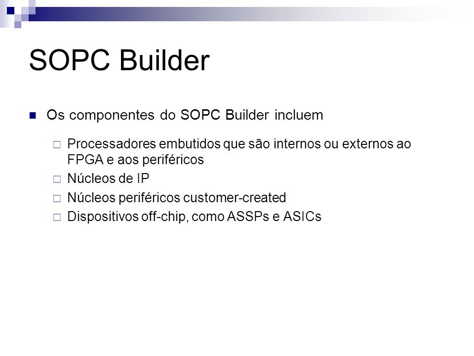 SOPC Builder Os componentes do SOPC Builder incluem