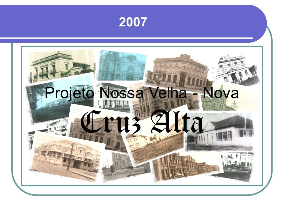 Projeto Nossa Velha - Nova Cruz Alta