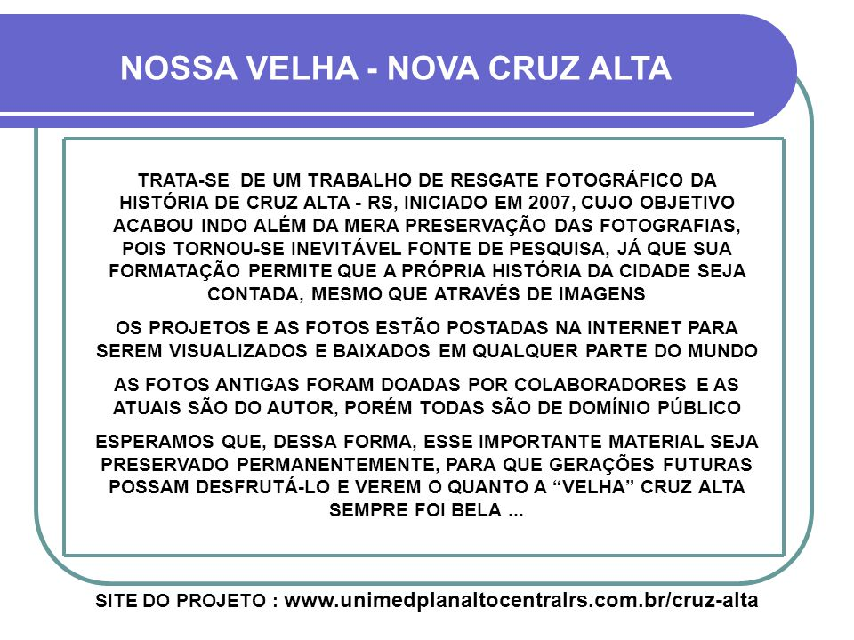 SITE DO PROJETO : www.unimedplanaltocentralrs.com.br/cruz-alta