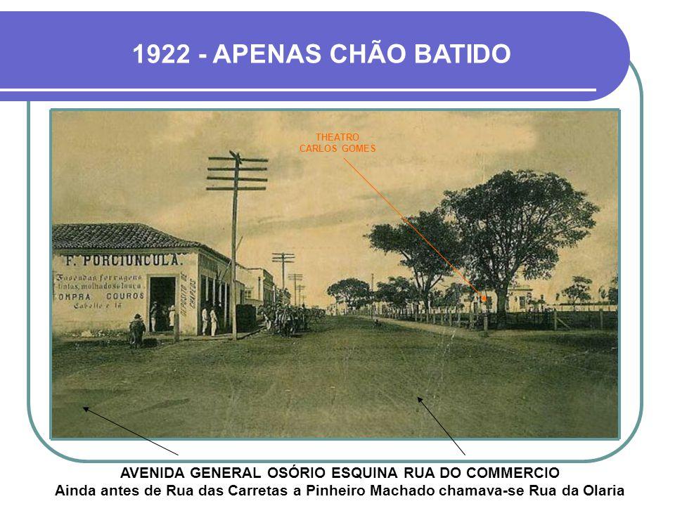 1922 - APENAS CHÃO BATIDO THEATRO CARLOS GOMES.