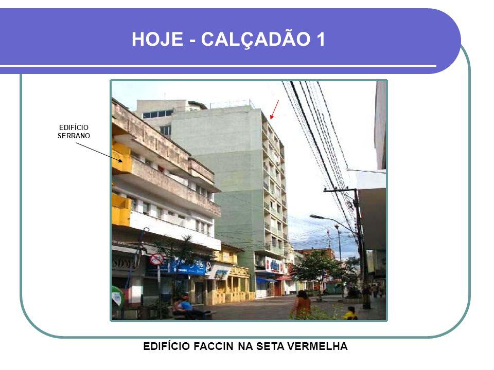 HOJE - CALÇADÃO 1 EDIFÍCIO SERRANO EDIFÍCIO FACCIN NA SETA VERMELHA