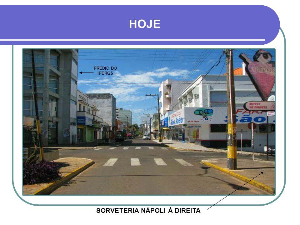 HOJE PRÉDIO DO IPERGS SORVETERIA NÁPOLI À DIREITA