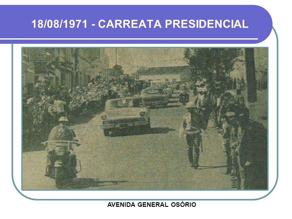 18/08/1971 - CARREATA PRESIDENCIAL