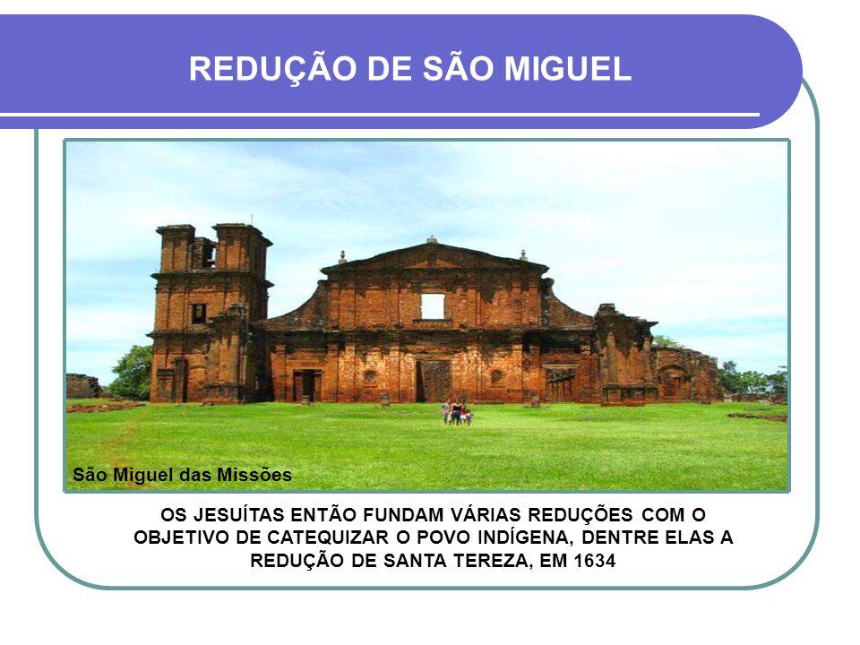 REDUÇÃO DE SÃO MIGUEL São Miguel das Missões
