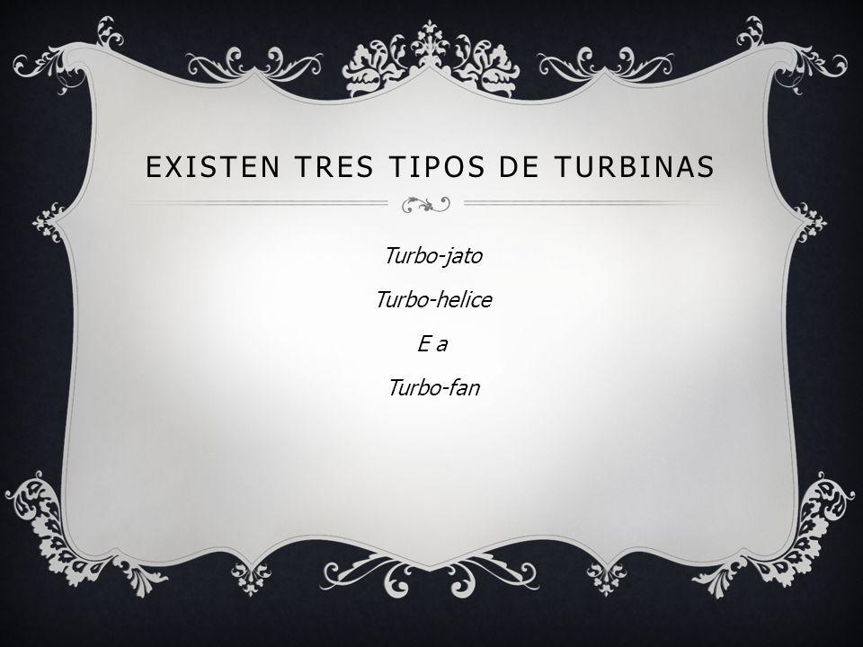 Existen tres tipos de turbinas
