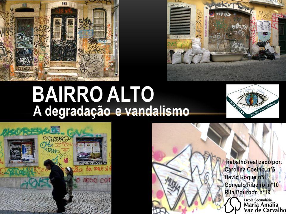 A degradação e vandalismo