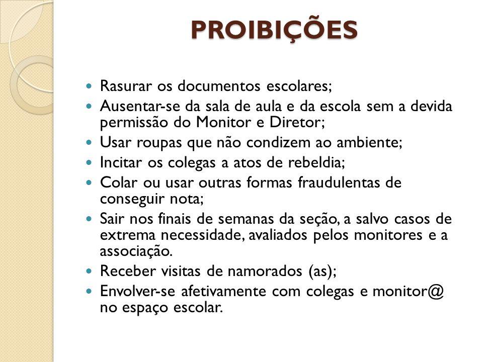 PROIBIÇÕES Rasurar os documentos escolares;