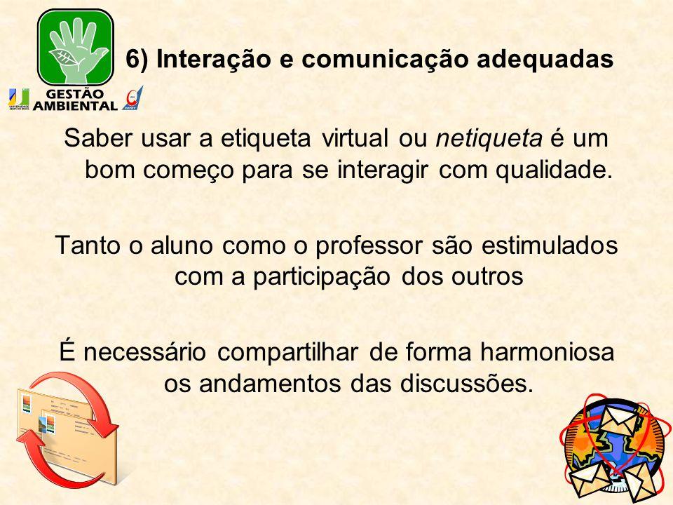 6) Interação e comunicação adequadas