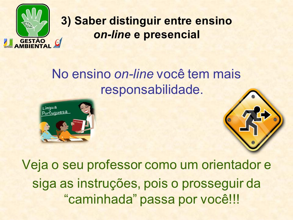 3) Saber distinguir entre ensino on-line e presencial