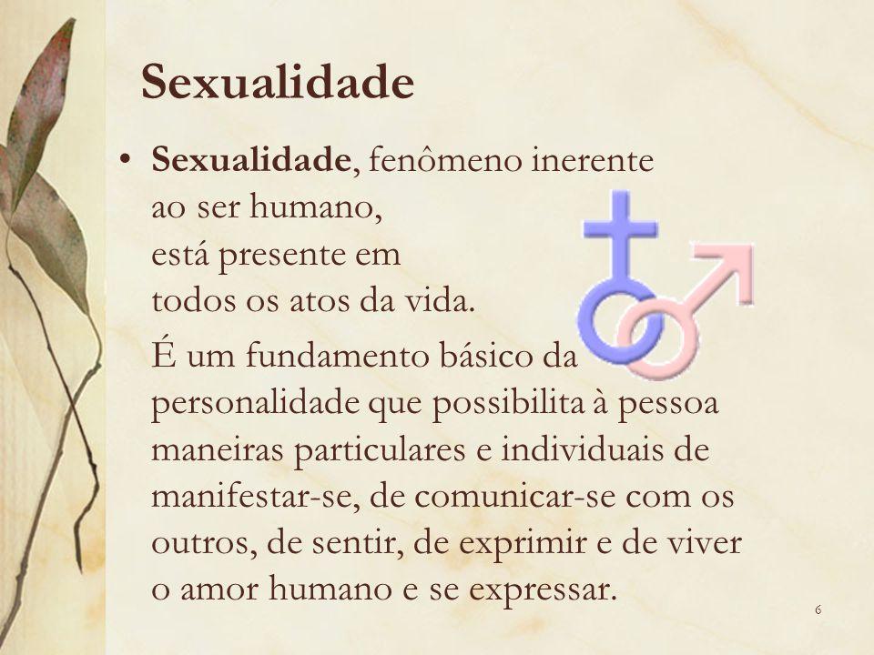 Sexualidade Sexualidade, fenômeno inerente ao ser humano,