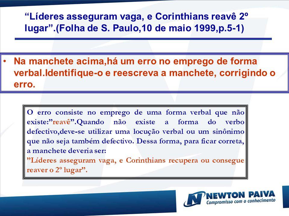 Líderes asseguram vaga, e Corinthians reavê 2º lugar . (Folha de S